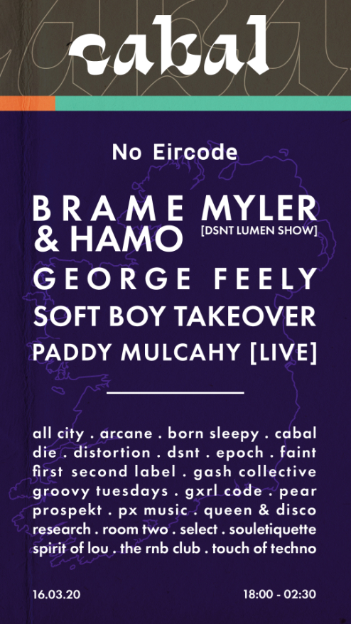 Cabal: No Eircode. One Day Event. Secret Location. Saint Patricks Eve. Over 50 Acts performing